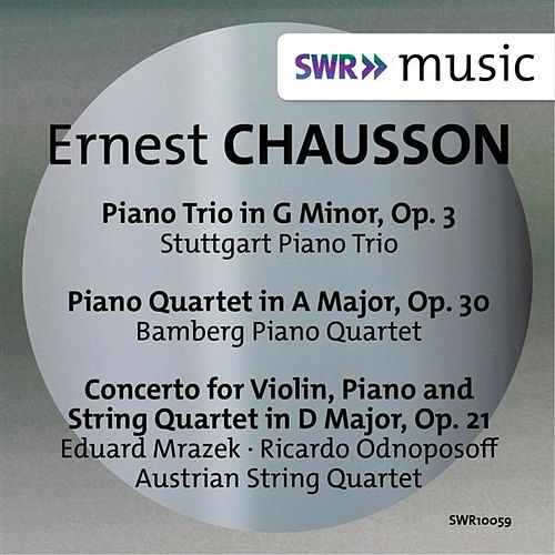 Play & Download Chausson: Piano Trio, Piano Quartet & Concert for Violin, Piano and String Quartet by Various Artists | Napster