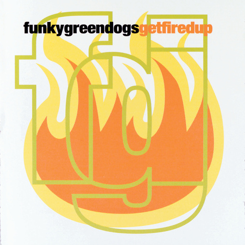 Get Fired Up! by Funky Green Dogs