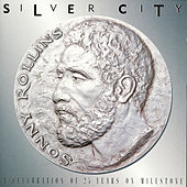 Play & Download Silver City: A Celebration Of 25 Years On... by Sonny Rollins | Napster