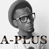 Play & Download Zip Hop by A-Plus | Napster