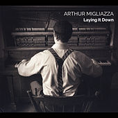Laying It Down by Arthur Migliazza