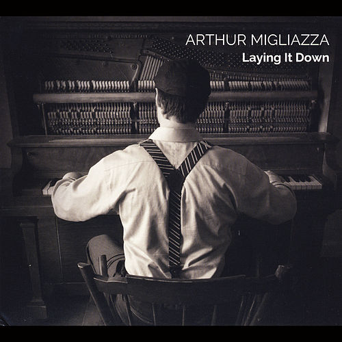 Play & Download Laying It Down by Arthur Migliazza | Napster