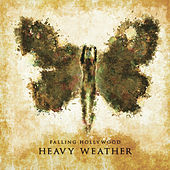 Heavy Weather by Falling Hollywood