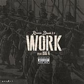 Play & Download Work (feat. Big A) by Roscoe Dash | Napster