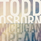 Michigan Dream EP by Todd Osborn