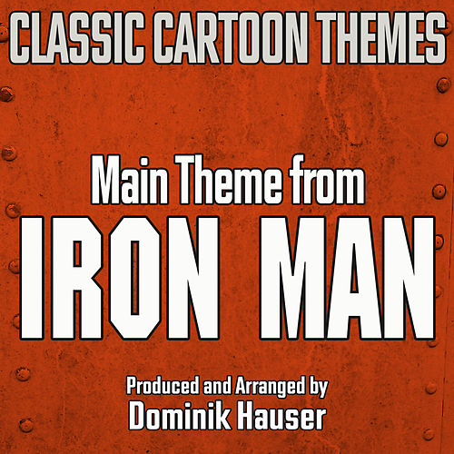Main Title (From 'Iron Man' Cartoon Series) by Dominik Hauser