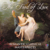 The Food Of Love: Romantic Classical Masterpieces by Various Artists