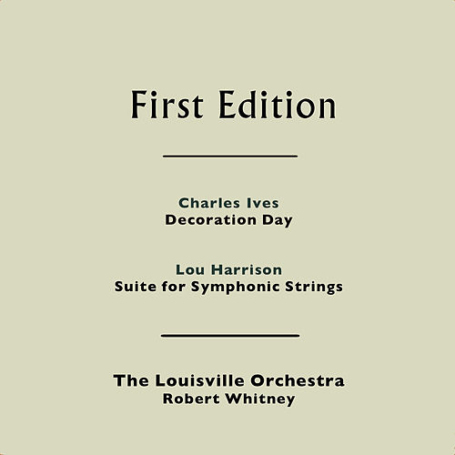 Charles Ives: Decoration Day - Lou Harrison: Suite for Symphonic Strings by Robert Whitney