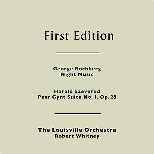 George Rochberg: Night Music - Harald Saeverud: Peer Gynt Suite No. 1, Op. 28 by Louisville Orchestra