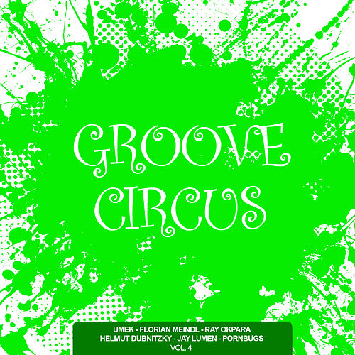Groove Circus, Vol. 4 by Various Artists