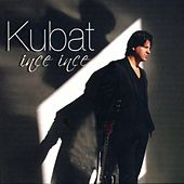 Play & Download İnce İnce by Kubat | Napster