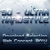50 Hardstyle Ultra (2014 Download Selection  - Web Concept) by Various Artists