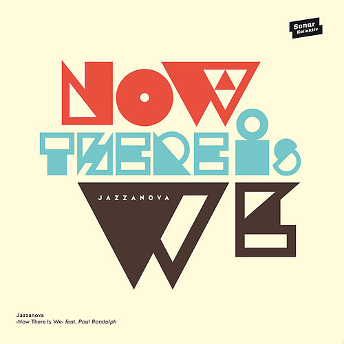 Play & Download Now There Is We by Jazzanova | Napster