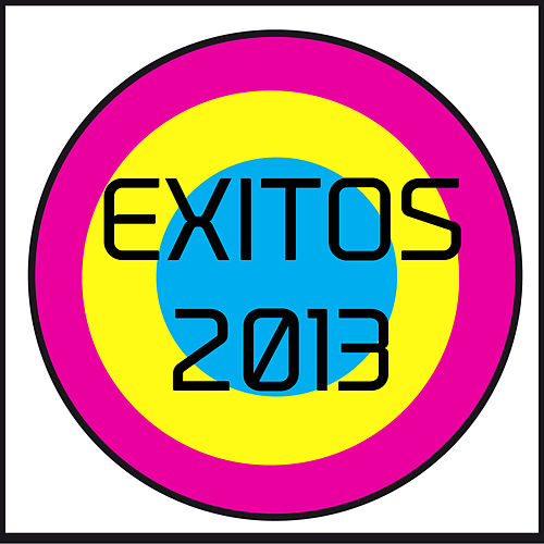 Éxitos 2013 by Various Artists