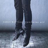 Play & Download Vanishing Act by Early Winters | Napster