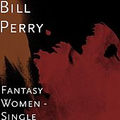 Play & Download Fantasy Women by Bill Perry | Napster