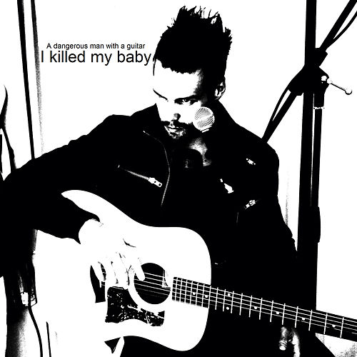 Play & Download I Killed My Baby by Guitar | Napster