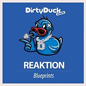 Blueprints by The Reaktion