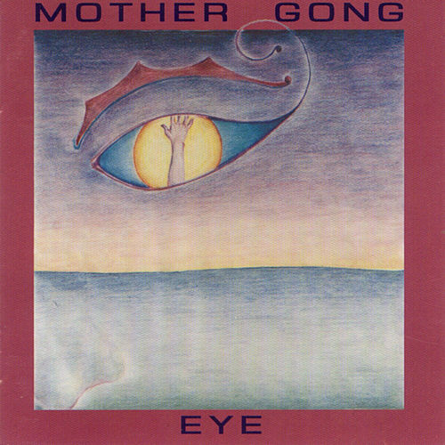 Play & Download Eye by Mother Gong | Napster