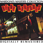 Play & Download Too Much to Lose by Benny Mardones | Napster