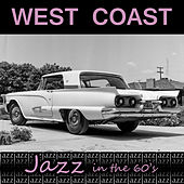 Play & Download West Coast Jazz in the 60's by Various Artists | Napster