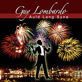 Play & Download Auld Lang Syne by Guy Lombardo | Napster
