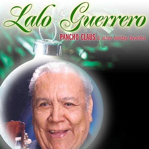 Pancho Claus & Other Holiday Favorites by Lalo Guerrero