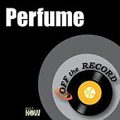 Play & Download Perfume by Off the Record | Napster