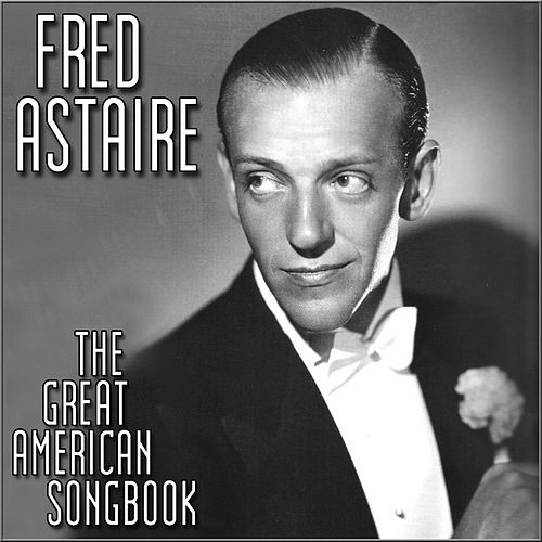 Play & Download The Great American Song Book by Fred Astaire | Napster