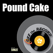 Pound Cake by Off the Record