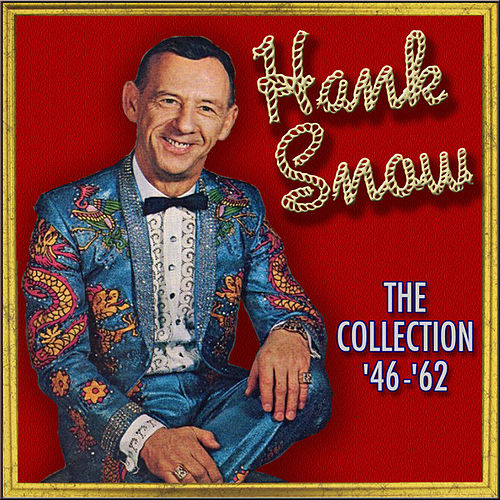 Play & Download The Collection 1946-1962 by Hank Snow | Napster