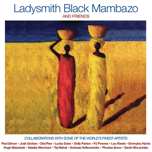 Play & Download Ladysmith Black Mambazo & Friends by Ladysmith Black Mambazo | Napster