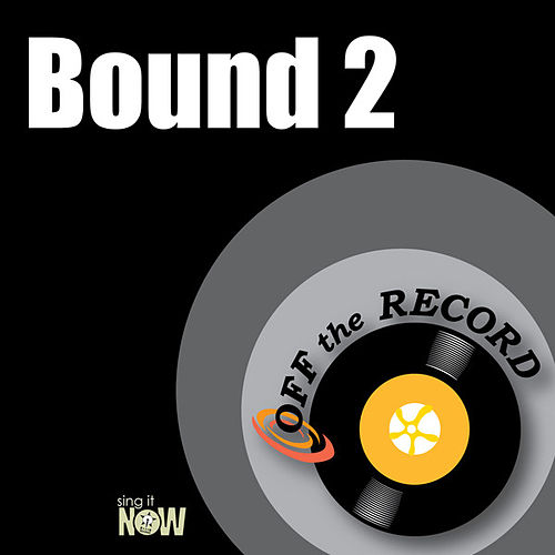 Bound 2 by Off the Record