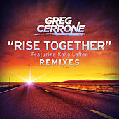 Play & Download Rise Together (Remixes) by Greg Cerrone | Napster