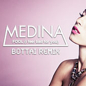 Fool (I Feel Bad for You) by Medina