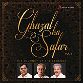 Play & Download Ghazal Ka Safar, Vol. 1 by Various Artists | Napster