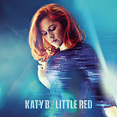 Play & Download Little Red (Deluxe) by Katy B | Napster