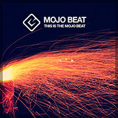 Play & Download This Is the Mojo Beat by Mojo Beat | Napster