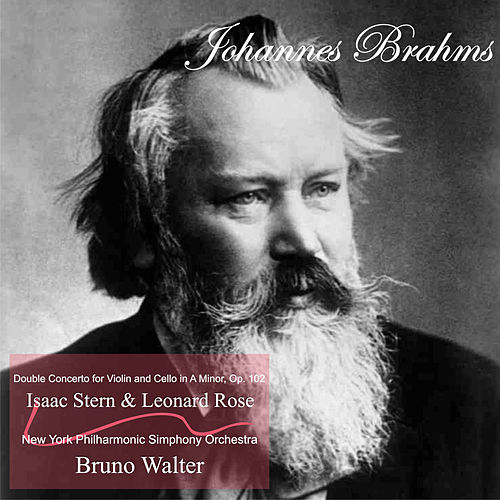Brahms: Double Concerto for Violin and Cello in A Minor, Op. 102 by Leonard Rose