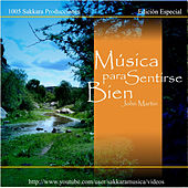 Play & Download Música para Sentirse Bien by John Martin | Napster