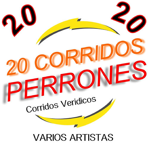 Play & Download 20 Corridos Perrones by Various Artists | Napster