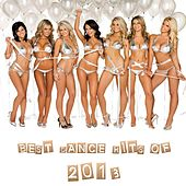Play & Download Best Dance Hits of 2013 by Various Artists | Napster