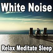 White Noise by Relax - Meditate - Sleep