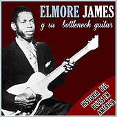Historia del Blues en America. Elmore James y Su Bottleneck Guitar by Elmore James