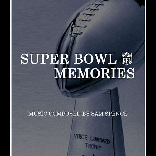 Play & Download Super Bowl Memories by Sam Spence | Napster