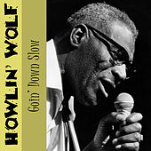 Play & Download Goin' Down Slow by Howlin' Wolf | Napster