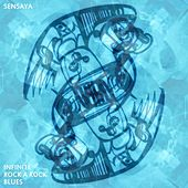 Play & Download Infinite Rock a Rock Blues by Sensaya | Napster