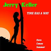 Play & Download Time Has a Way by Jerry Keller | Napster