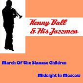 Play & Download March of the Siamese Children by Kenny Ball | Napster