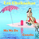 Play & Download Ma-ma do by Les Chakachas | Napster